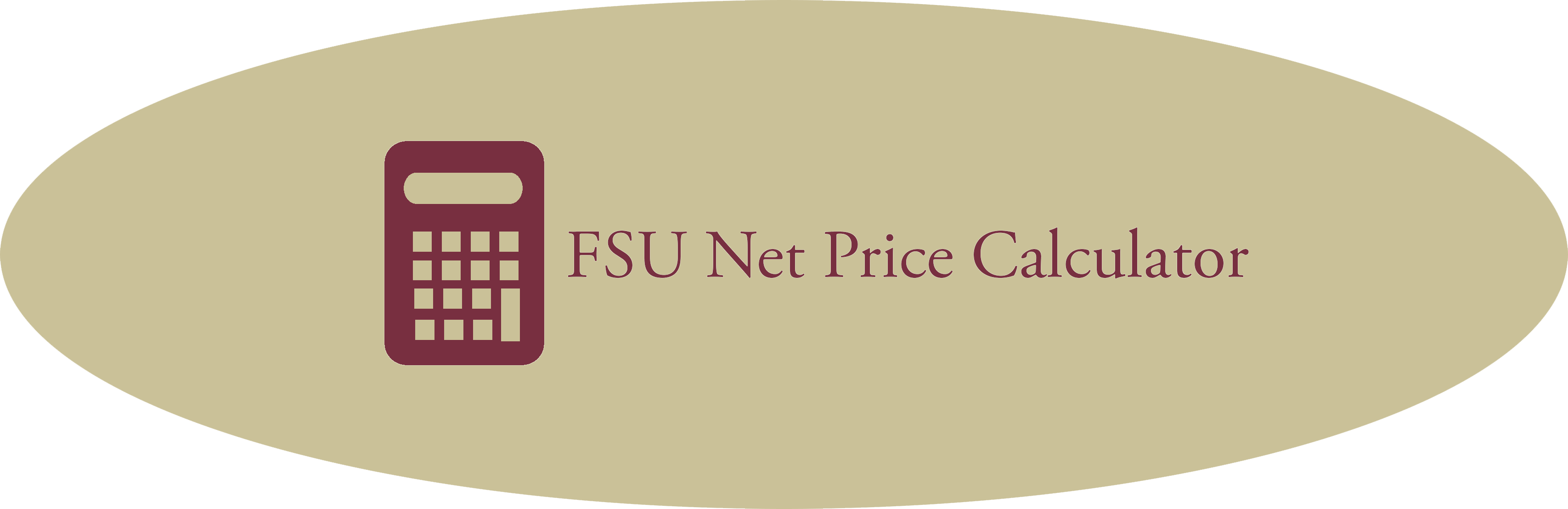 in addition to the budget estimates view term links on the left hand menu you may want to review the fsu net price calculator for an estimate of costs